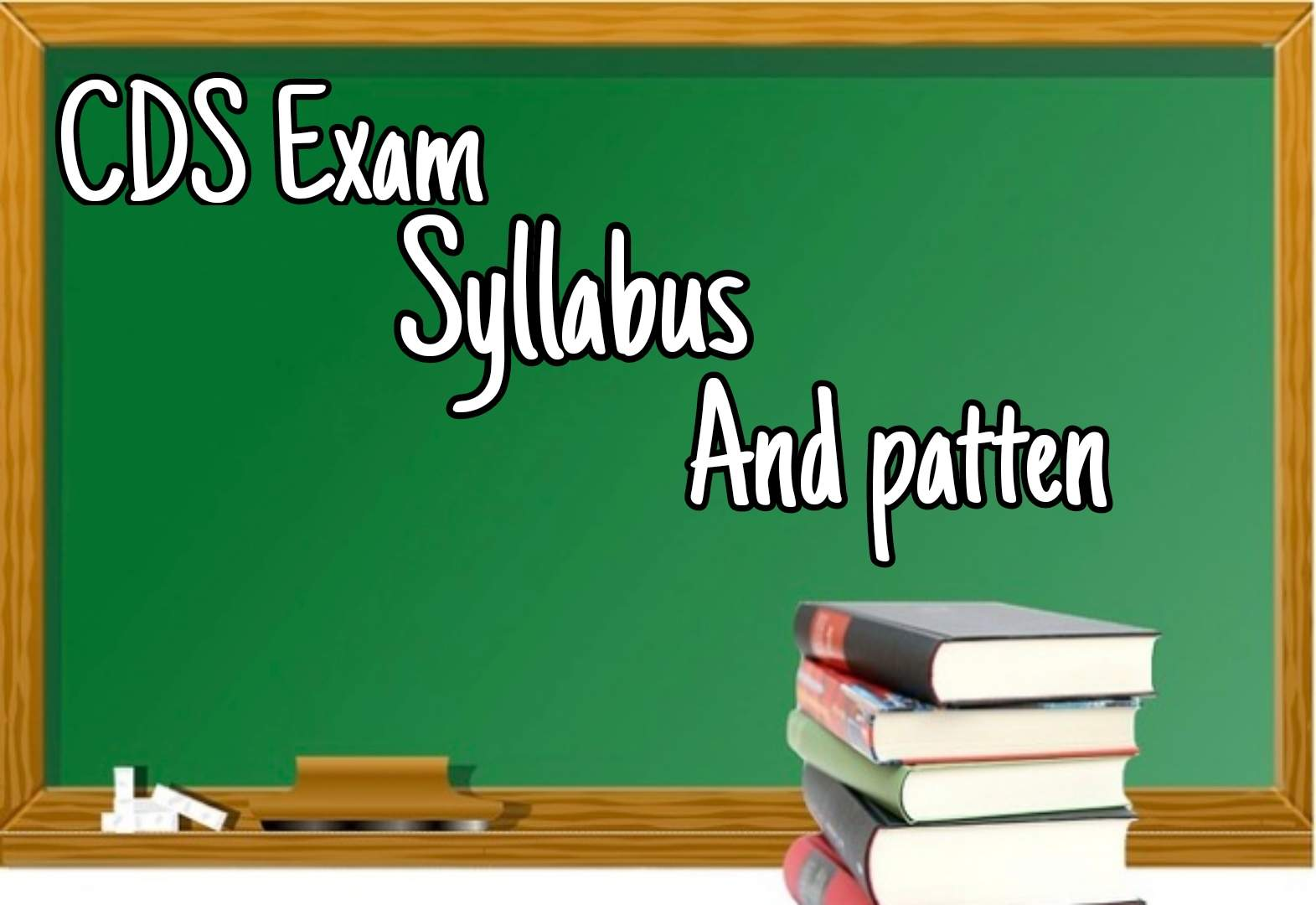 CDS Exam Syllabus and Pattern