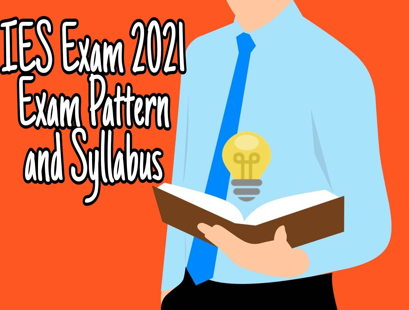 IES Exam 2021 Exam Pattern and Syllabus