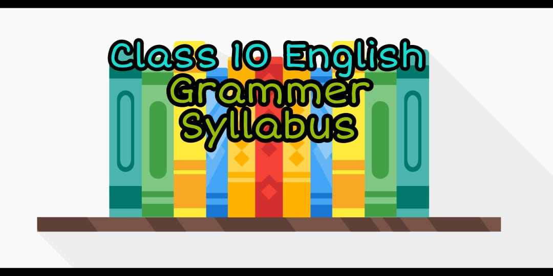 Class 10 English grammar syllabus