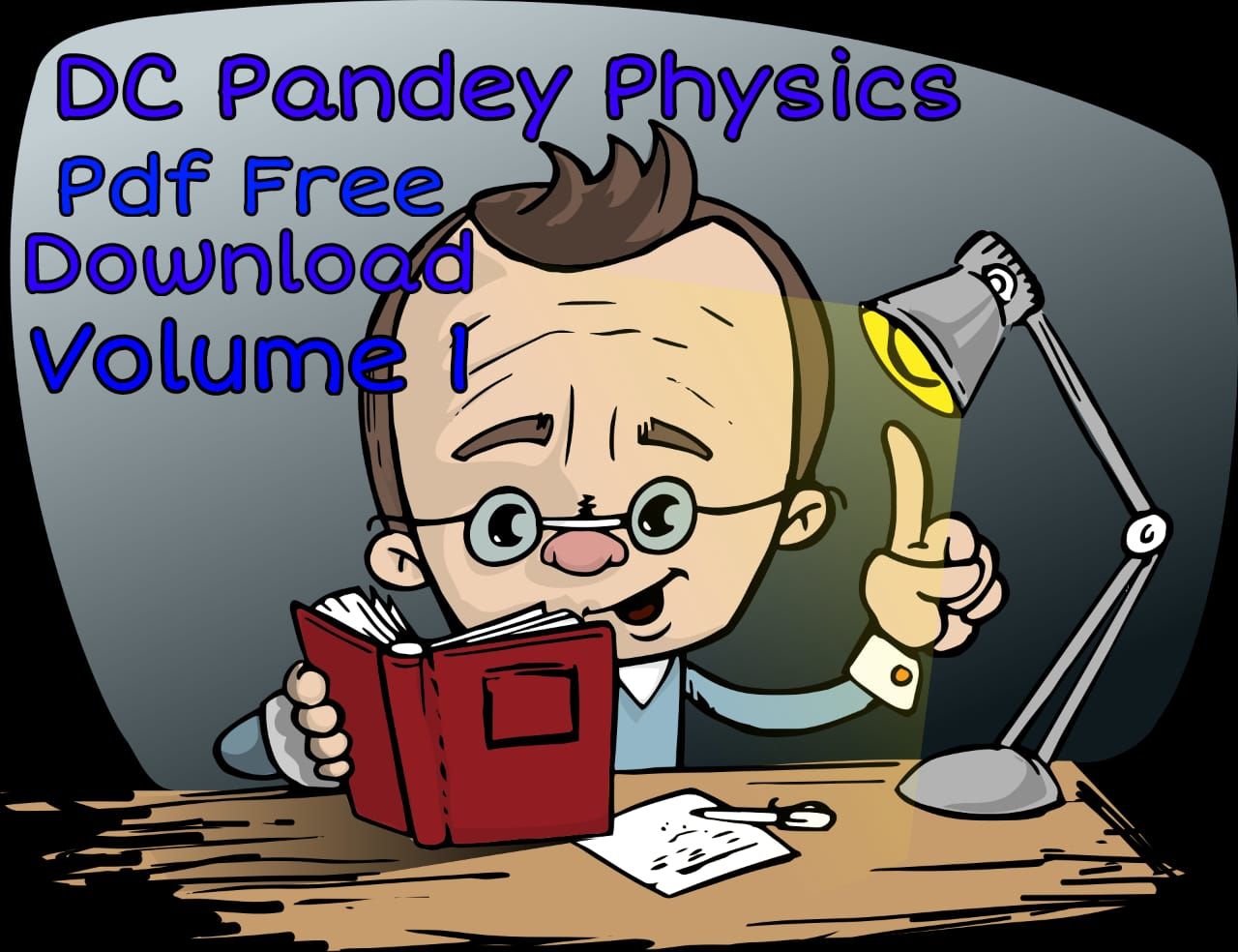 DC Pandey Physics PDF Free Download Volume 1
