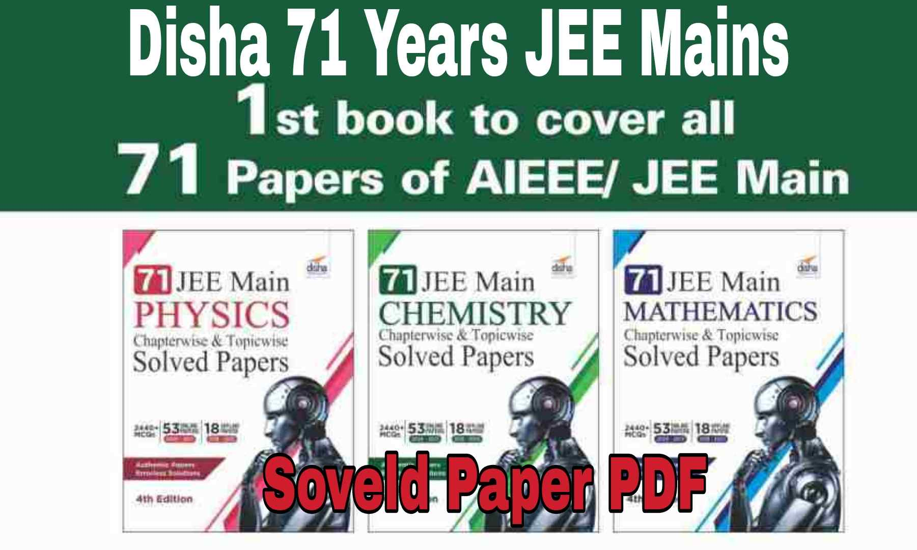 Disha 71 Years JEE Main Solved paper PDF