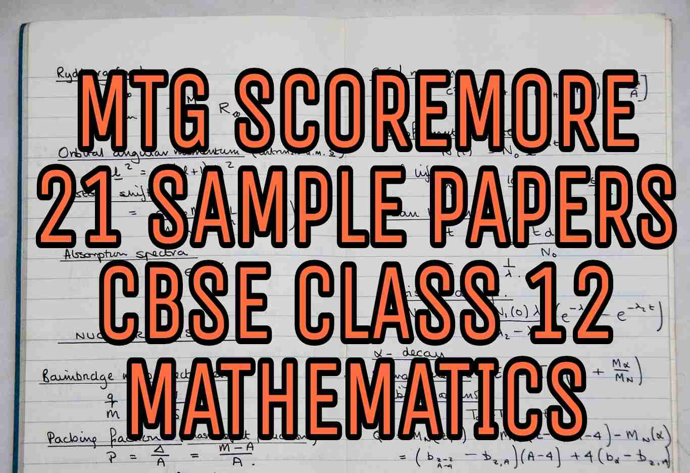 MTG SCOREMORE 21 SAMPLE PAPERS CBSE CLASS 12 MATHEMATICS