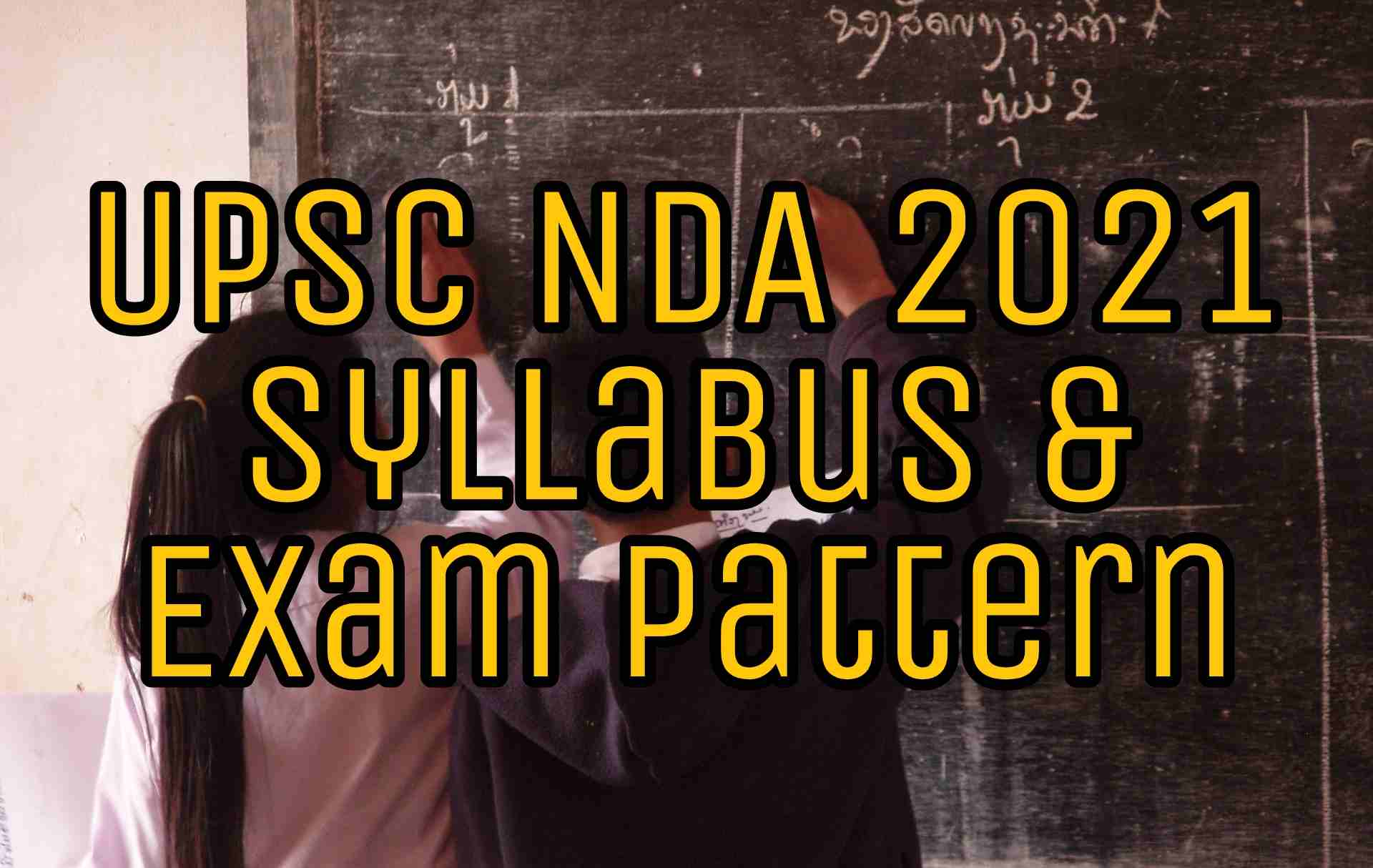 UPSC NDA 2021 Syllabus & Exam Pattern