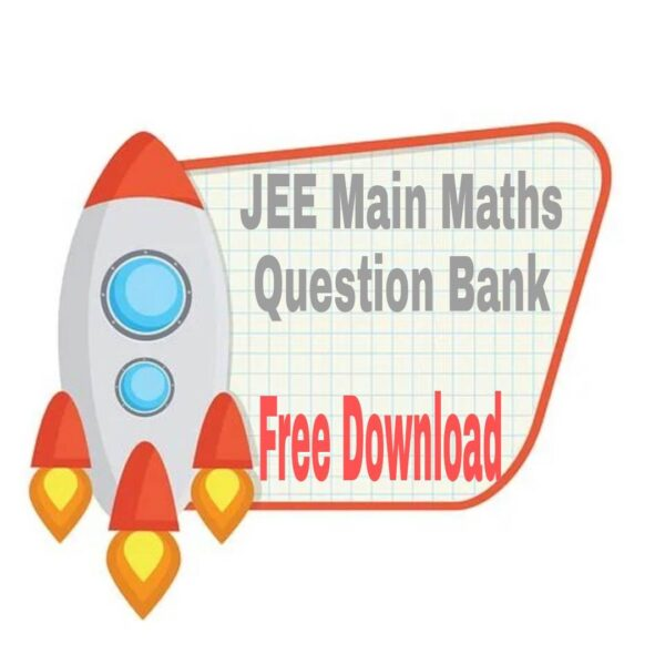 JEE Main Maths Question Bank