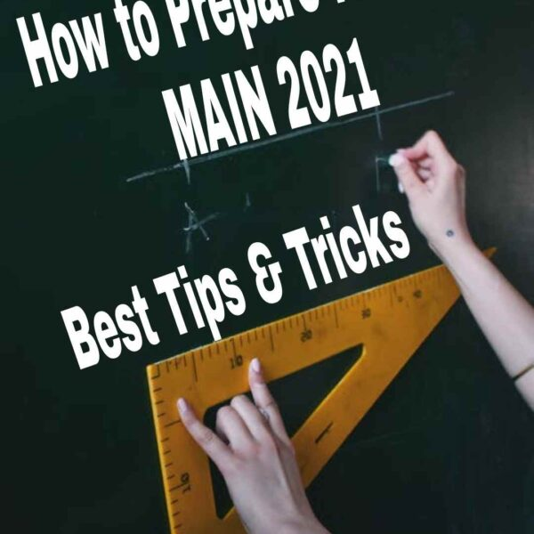 How To Prepare for Jee Mains 2021